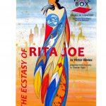 The Ecstasy Of Rita Joe (an opera)